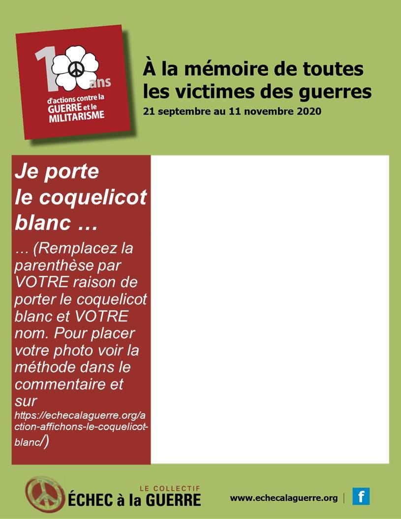 Image de base à personnaliser en utilisant le fichier https://echecalaguerre.org/wp-content/uploads/2020/10/Je-porte-le-coquelicot-blanc2020-Affiche-a-personnaliser85X11.pptx