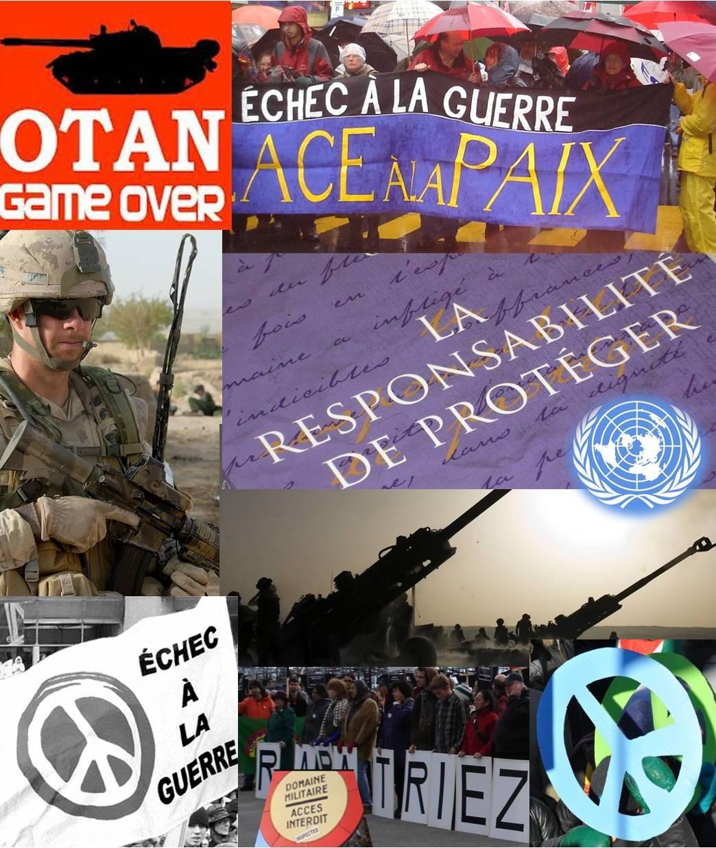 Montage : OTAN Game over : ombre d'un blindé. Banderole Échec à la guerre : place à la paix. Photo d'un soldat d'infanterie canadien. La responsabilité de protéger : logo de l'ONU. Symbole de la paix.