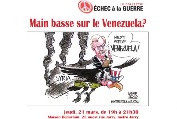 21 mars 2019 soirée d'information: Main basse sur le Venezuela?