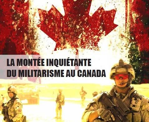 La montée inquiétante du militarisme au Canada